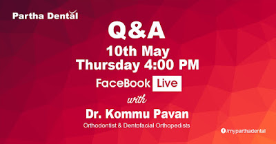 Partha Dental Facebook Live with Dr.Kommu Pavan on 10th at 4pm