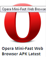 http://www.androidapksfree.com/app/opera-mini-fast-web-browser-apk-latest/