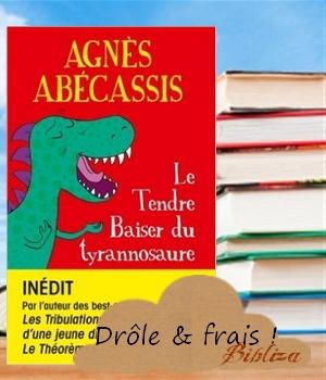 Le Tendre baiser du Tyrannosaure Abecassis livre de poche chronique avis critique blog