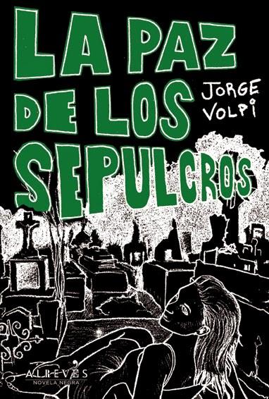 La paz de los sepulcros - Jorge Volpi (2013)