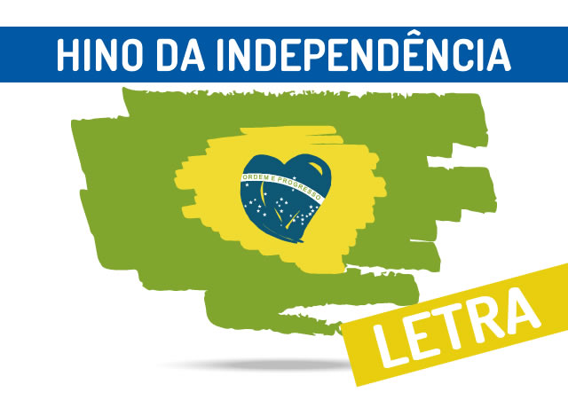 LETRA DO HINO DA INDEPENDÊNCIA