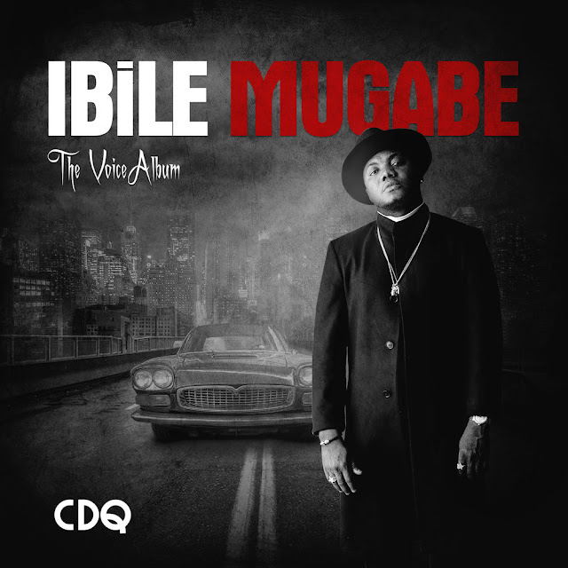 CDQ - Ibile Mugabe (Álbum)