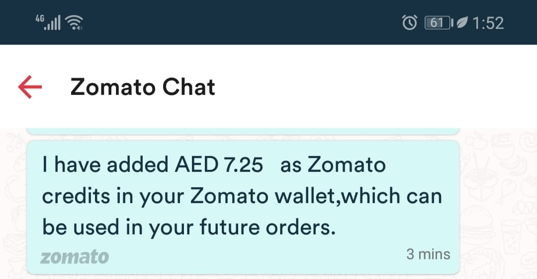 On top of this, as the order gets extra delayed, Zomato offered some few  bucks of credit I can use for my next order. This is not the first time  Zomato gave