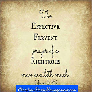 The effective, fervent prayer of a righteous man availeth much. (James 5:16)