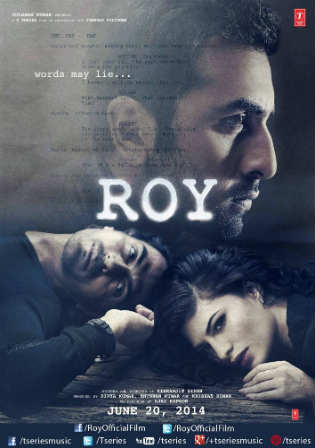 Roy 2015 Full Hindi Movie Download 720p BRRip 1GB download hdfree4u,worldfree4u,khatrimaza,moviemaza,300mbmovies,