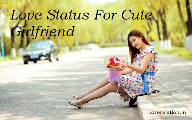 Inspiration Love Status For Cute Girlfriend
