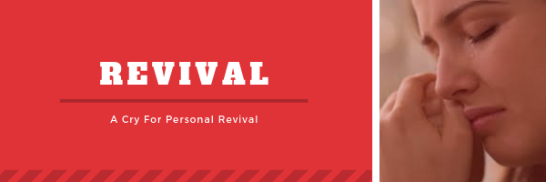 A Cry For Personal Revival