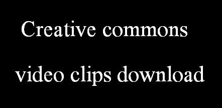 विडियो बनाने के लिए फ्री क्लिप डाउनलोड करें - creative commons video download