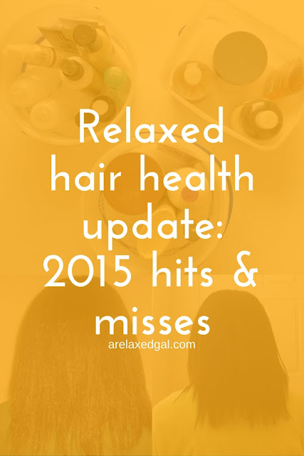 Relaxed Hair Health Update: 2015 Hits and Misses | arelaxedgal.com