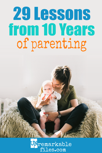 In my 10 years of motherhood I've learned a thing or two. Some are serious, some are hilarious, and some are just plain weird. But that's life with kids for you. #motherhood #lifewithkids #kids #parentingquotes #raisingchildren #unremarkablefiles