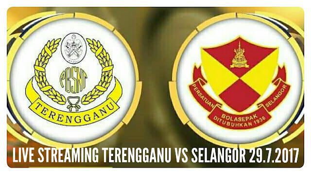 Live Streaming Terengganu vs Selangor 29.7.2017 Piala Malaysia
