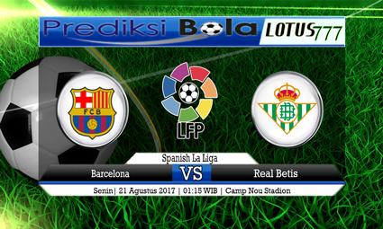 Prediksi Antara Barcelona vs Real Betis Tanggal 21 Agustus 2017