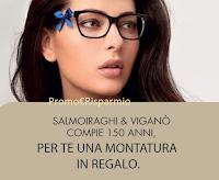 Logo Salmoiragh & Viganò ti regala una montatura