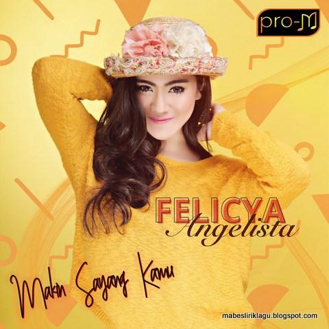 Felicya Angelista - Makin Sayang Kamu Lirik