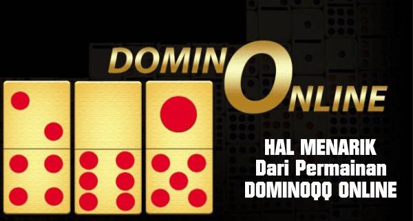 Hal Menarik Dari Permainan Domino QQ Online