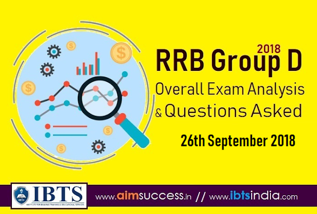 RRB Group D Exam Analysis 26th Sep 2018 & Questions Asked