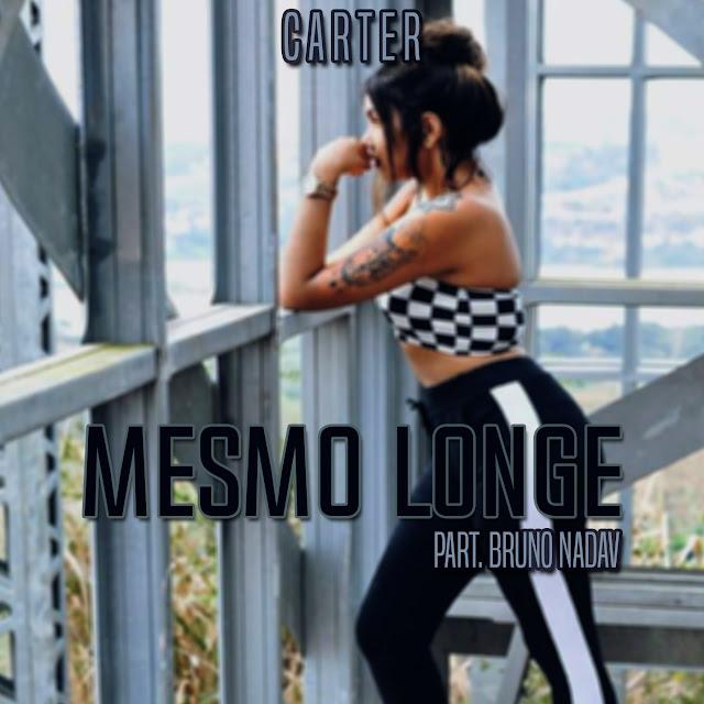 """O cantor Carter lança o som """"Mesmo Longe"""" com part. de Bruno Nadav"""
