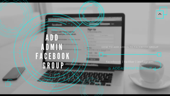 How To Make Facebook Group Admin<br/>