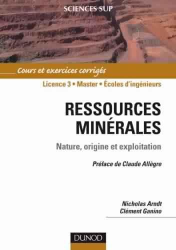 Ressources minérales : Nature, origine et exploitation - cours et exercices corrigés