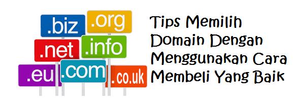 Tips Memilih Domain Dengan Menggunakan Cara Membeli Yang Baik