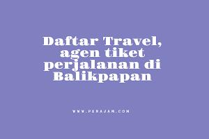 Daftar Travel, agen tiket perjalanan di Balikpapan