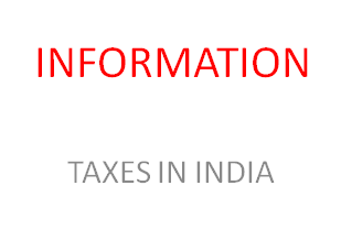 INFORMATION  ABOUT TAXES IN  INDIA