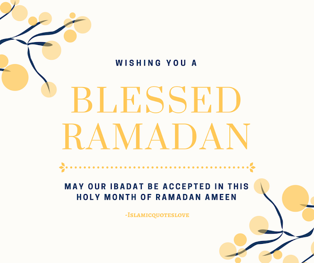 Wishing you a Blessed Ramadan May our Ibadat be accepted in this Holy month of Ramadan. Ameen!