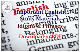 Important English Study Materials on Idioms and Phrases- Download in PDF