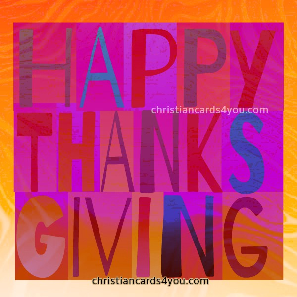 Happy Thanksgiving, christian card for you, free thanksgivings images, 2016, november, 24, by Mery Bracho