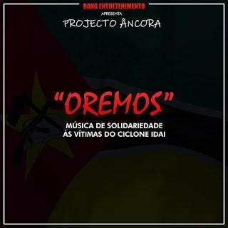 Projecto Âncora Feat. Lizha James - Oremos (Tributo a Vítimas Do IDAI)