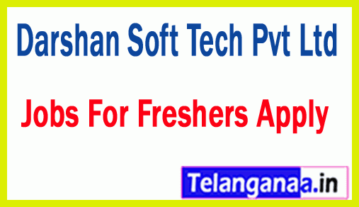 Darshan Soft Tech Pvt Ltd Recruitment Jobs For Freshers Apply