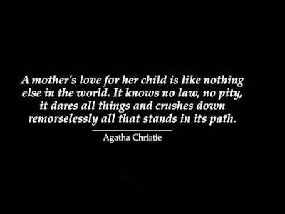 Love Quotes for Mother from Son: A mother's love for her child is like nothing else in the world.