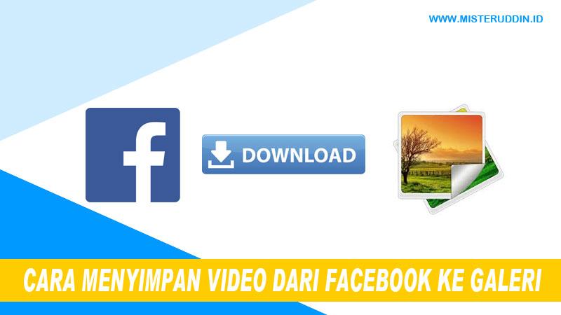 Cara menyimpan video fb ke galeri