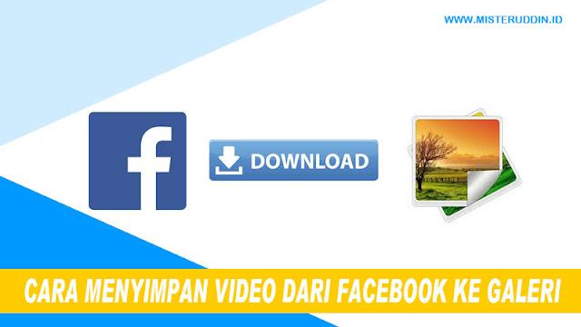 Cara Menyimpan Video di FB Lewat HP Android ke Galeri tanpa Aplikasi