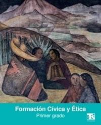 Libro de texto  Telesecundaria Formación Cívica y Ética Primer grado 2019-2020