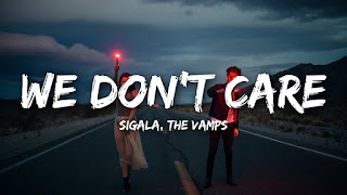 ♪ We Don't Care ♪ Sigala, The Vamps ♪ Pop Music, Electronic