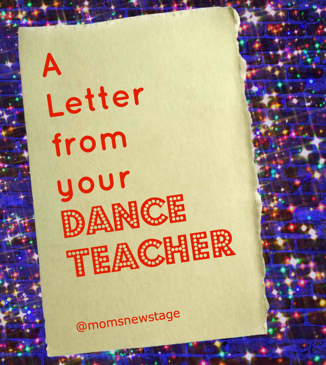Moms New Stage A Letter From Your Dance Teacher
