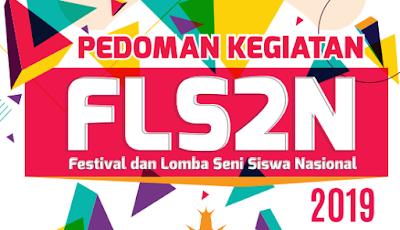 Penyelenggaraan Festival dan Lomba Seni Siswa Nasional  Nih PEDOMAN – JUKNIS FLS2N Sekolah Menengan Atas TAHUN 2019