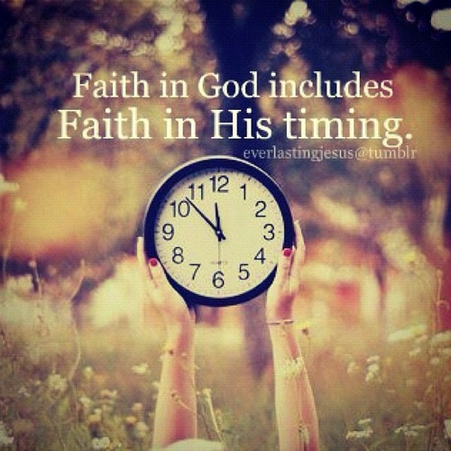 Faith In God Includes Faith In His Timing Bible Verse