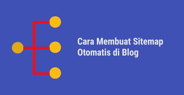 Cara Mudah Membuat Sitemap Otomatis di Blog
