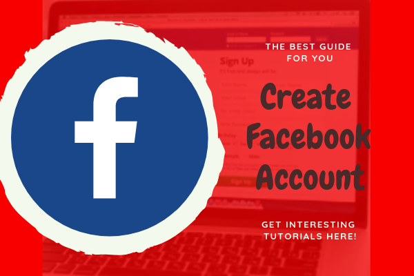 How Do I Create A Facebook Account<br/>