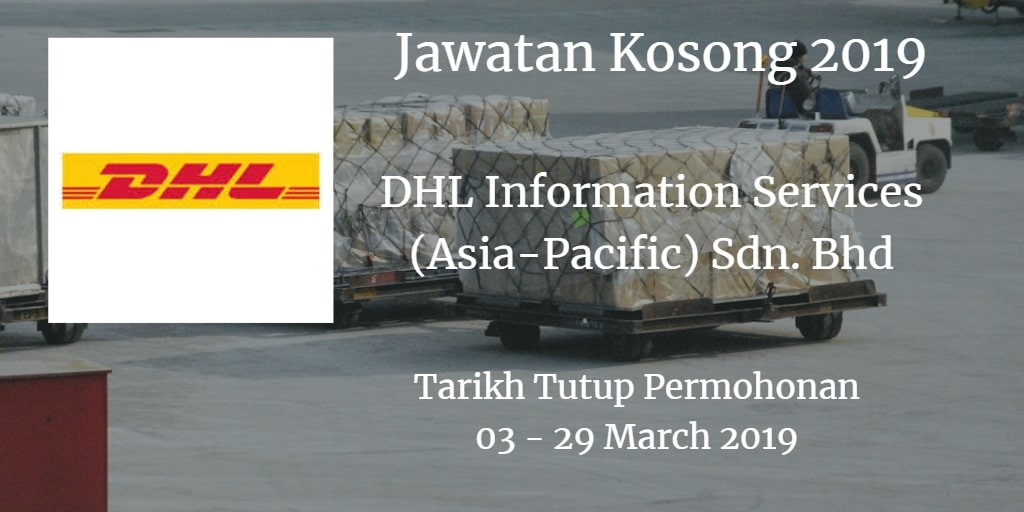 Jawatan Kosong DHL Information Services (Asia-Pacific) Sdn. Bhd 03 - 29 March 2019