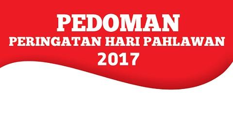 Pedoman Peringatan Hari Pahlawan Tahun 2017