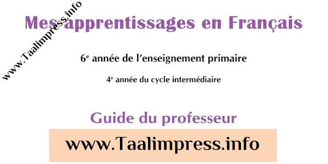 Mes apprentissages en français 6ème aep - Guide du professeur-septembre 2018_دليل الأستاذة والأستاذة للفرنسية للمستوى السادس ابتدائي