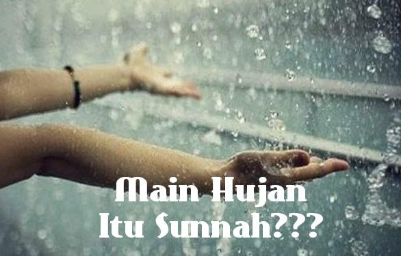 Main Hujan Itu Sunnah?