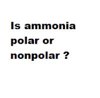 Is ammonia polar or nonpolar ?