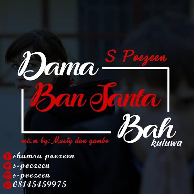 Dama Bansanta Ba Music | S poezeen