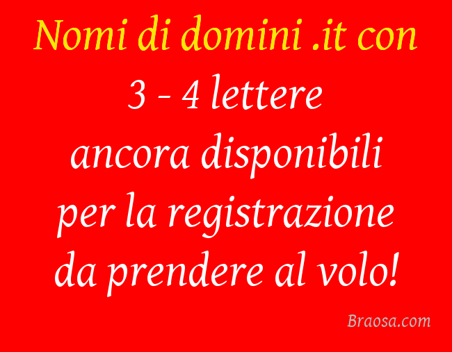 NOMI DI DOMINIO IT CON 3 O 4 LETTERE DA REGISTRARE DISPONIBILI