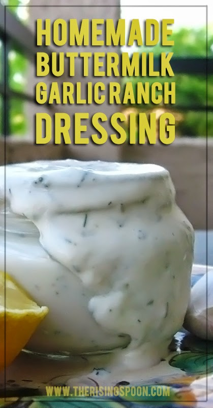 Homemade Buttermilk Garlic Ranch Dressing | www.therisingspoon.com