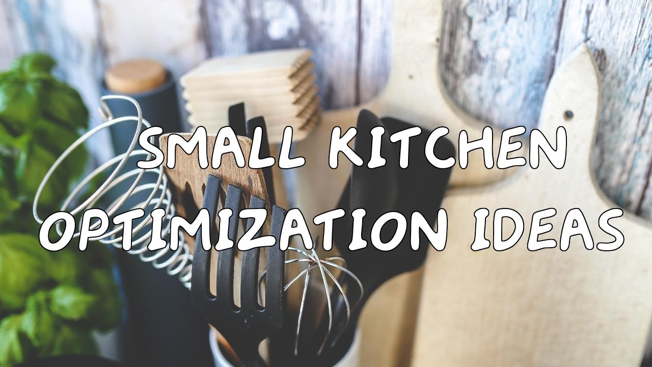 Small Kitchen Optimization Ideas